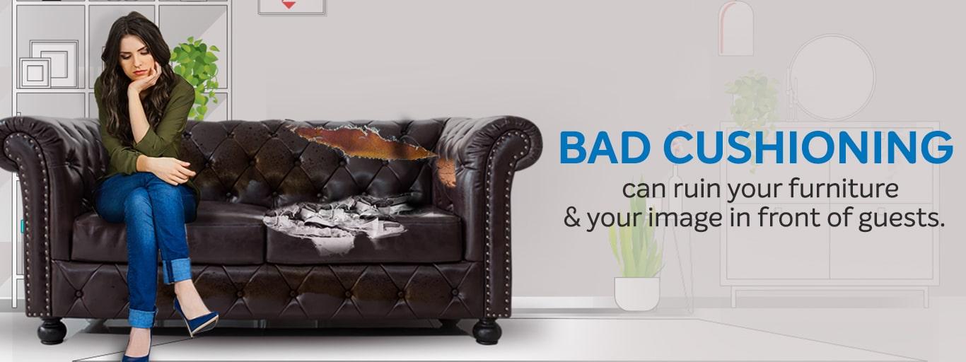 Bad cushioning